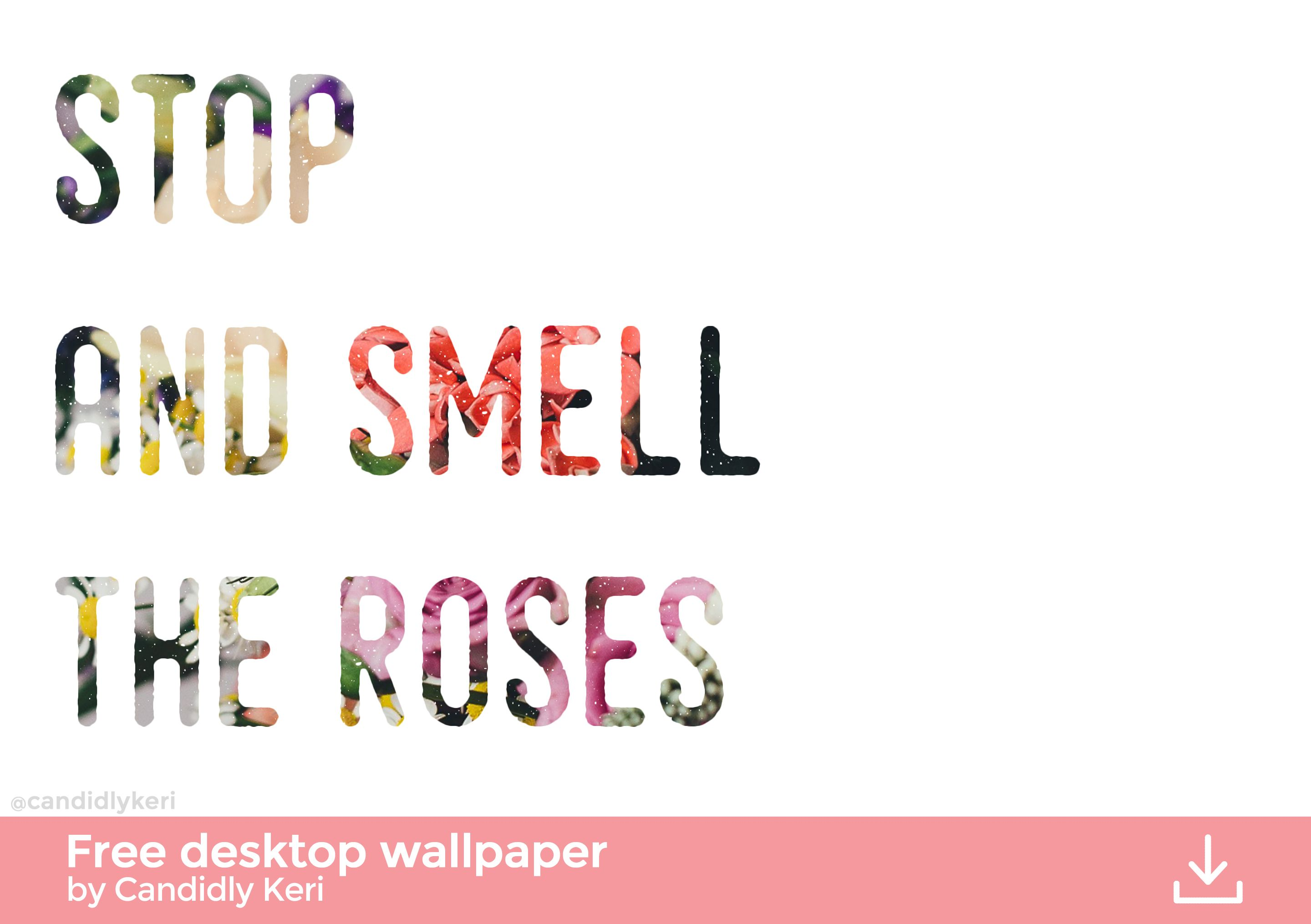 """""""Stop And Smell The Roses"""" Cute Floral Quote Inspirational"""