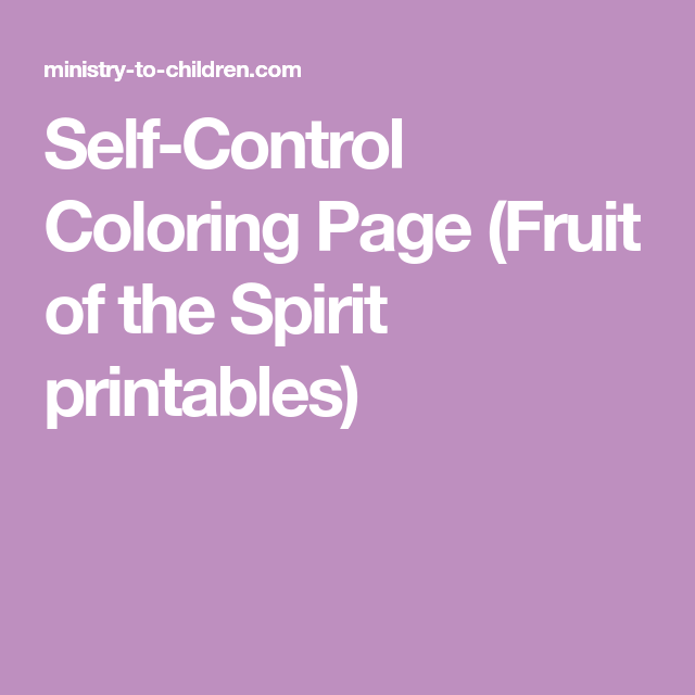 Self Control Coloring Page Fruit Of The Spirit Printables Object
