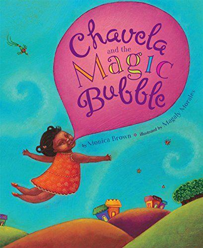 Chavela and the Magic Bubble by Monica Brown https://www.amazon.com/dp/0547241976/ref=cm_sw_r_pi_dp_x_Ie9Pxb8C9911P