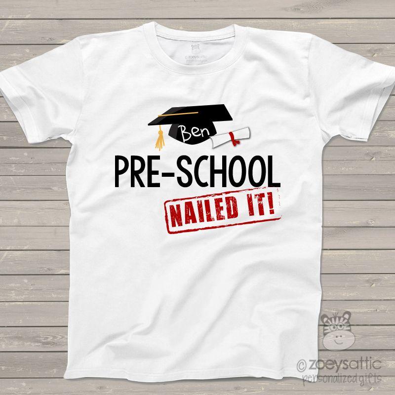 Pre-school graduation shirt graduation cap and diploma nailed it ...