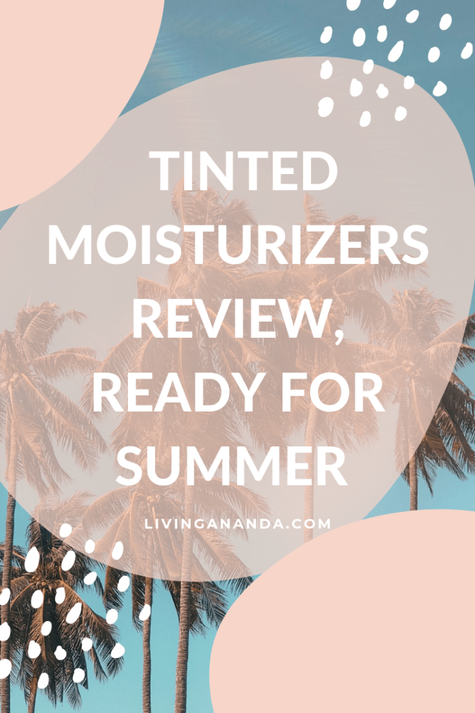 CLEAN TINTED SPF HONEST REVIEWS | Living Ananda in 2020 ...