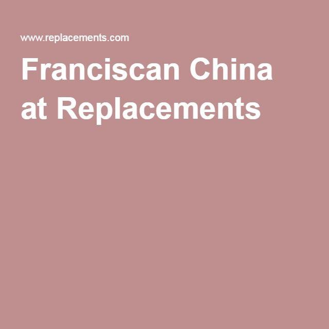 Franciscan China at Replacements
