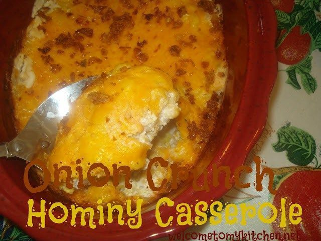 Onion Crunch Review~ Hominy Casserole #hominycasserole Onion Crunch Review~ Hominy Casserole - Welcome to My Kitchen #hominycasserole Onion Crunch Review~ Hominy Casserole #hominycasserole Onion Crunch Review~ Hominy Casserole - Welcome to My Kitchen #hominycasserole