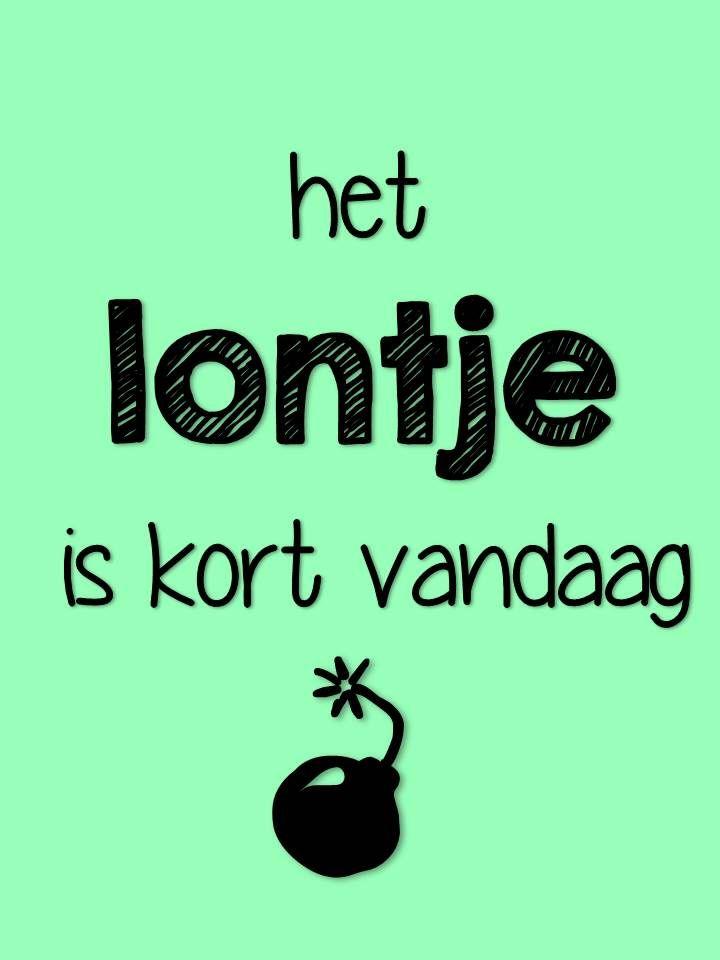 Citaten Nederlands Grappig : Het lontje is kort vandaag by bengeltjesbeads quotes