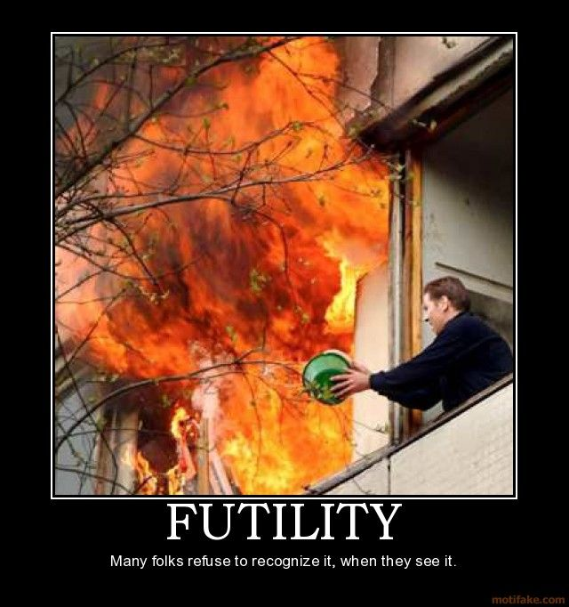 futility | futility-demotivational-poster-1225952602 | Me ...
