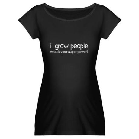 I GROW PEOPLE WHAT/'S YOUR SUPER POWER DESIGNER MATERNITY T SHIRT TSHIRT