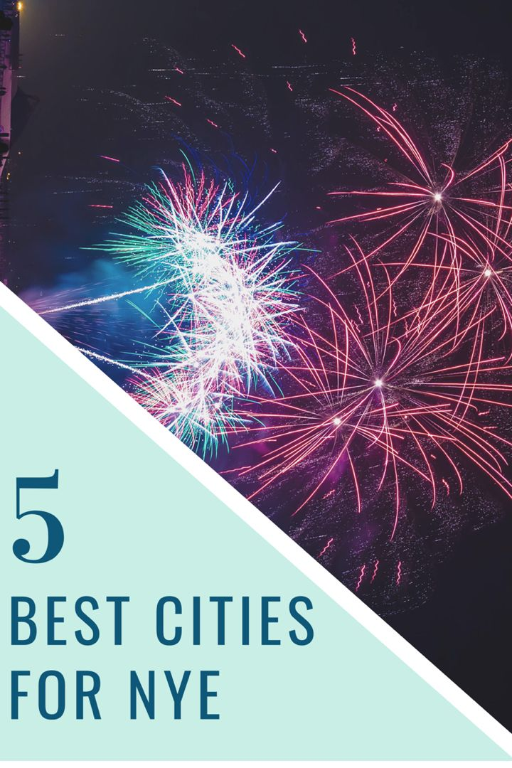 The best cities for NYE best places to travel for New Years Eve