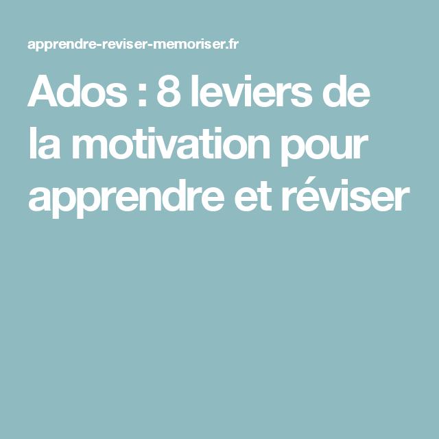 Ados : 8 leviers de la motivation pour apprendre et réviser
