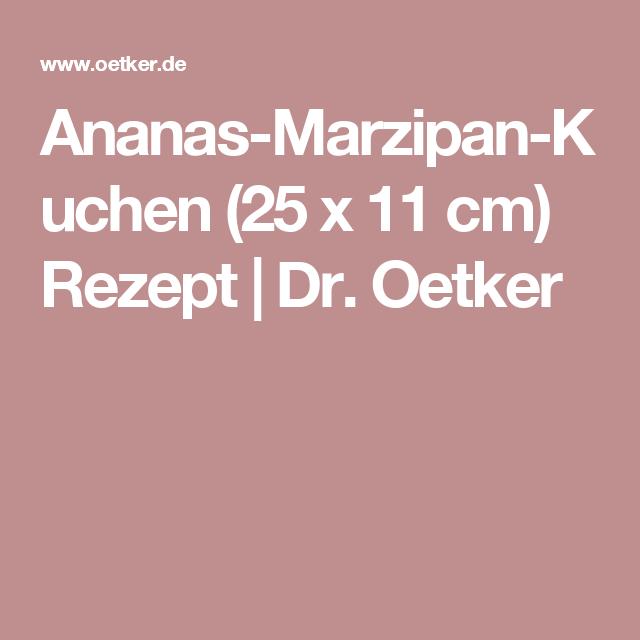 Ananas Marzipan Kuchen 25 X 11 Cm Rezept Best Of Pinterest