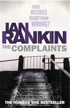 The Complaints By Ian Rankin Book Review Ian Rankin Books Ian Rankin Rebus Books