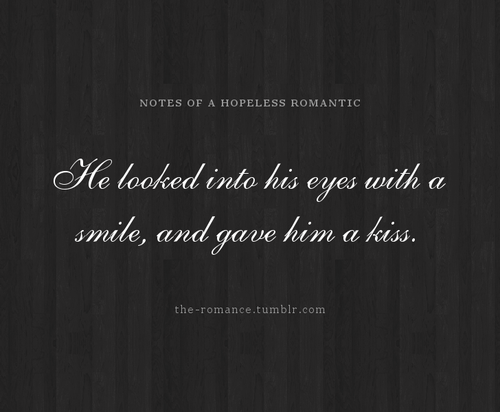 I think the world would be a better place if there was a bit more romance in it ;)