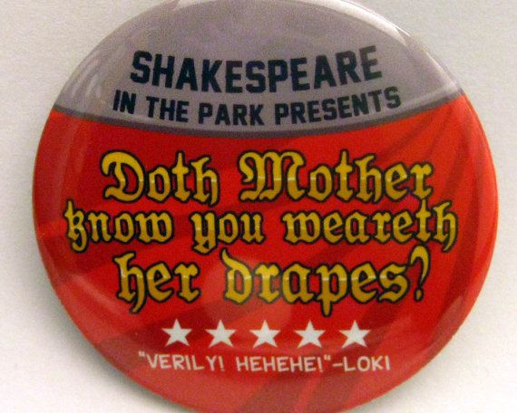 Avengers Doth Mother Know You Weareth Her Drapes Button By Pepperspins On Etsy Science Bros Avengers Shakespeare In The Park
