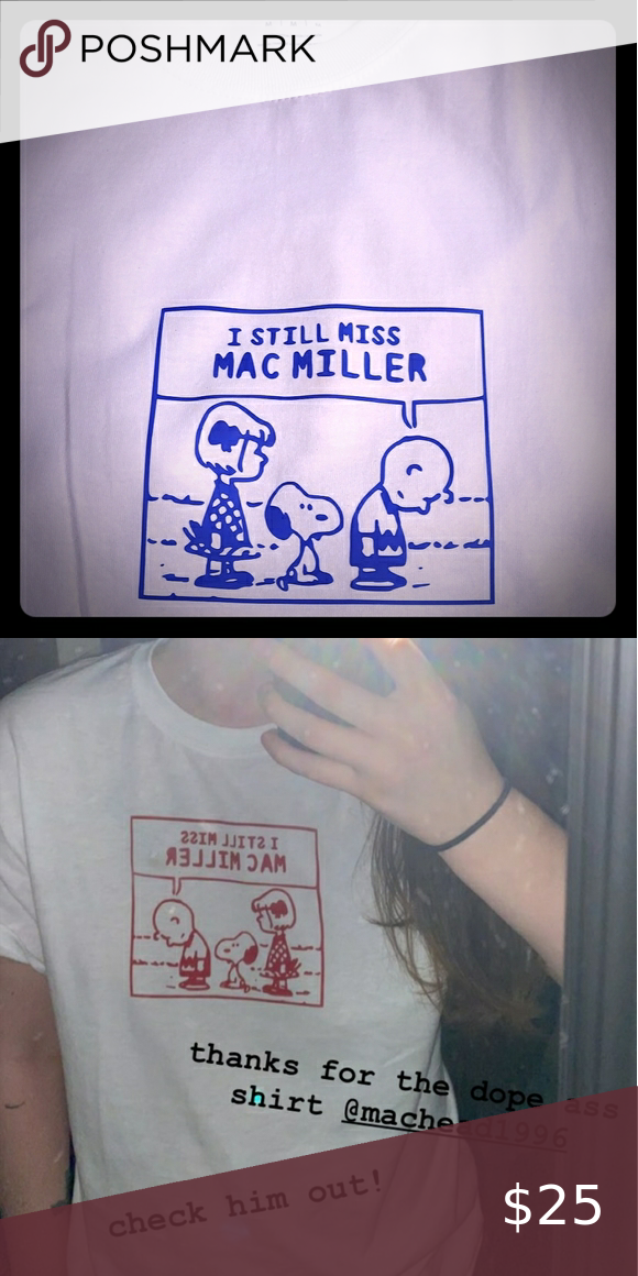 I Miss Mac Miller Custom T Shirts Custom Tshirts Crafting Shirts Custom T