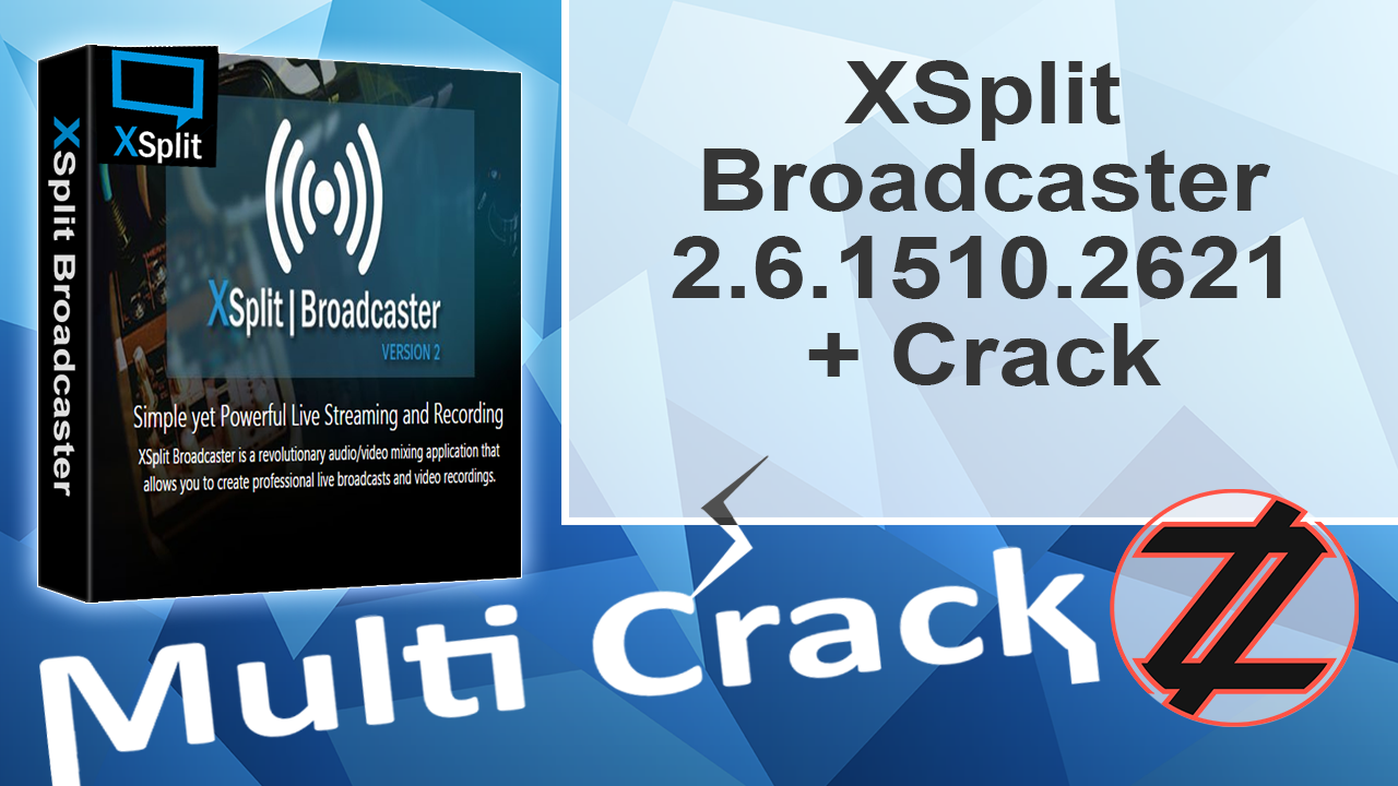 Скачать крякнутый xsplit broadcaster