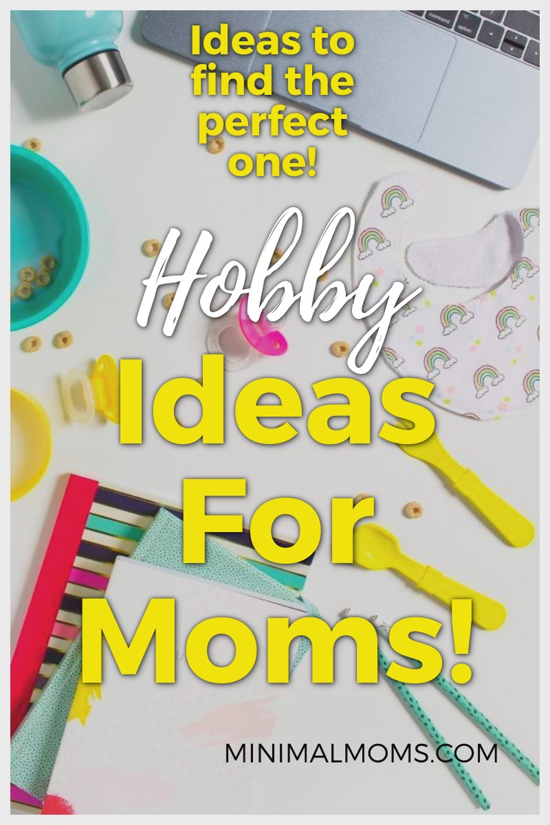 Best Hobbies for moms and women ideas for stay at home ...