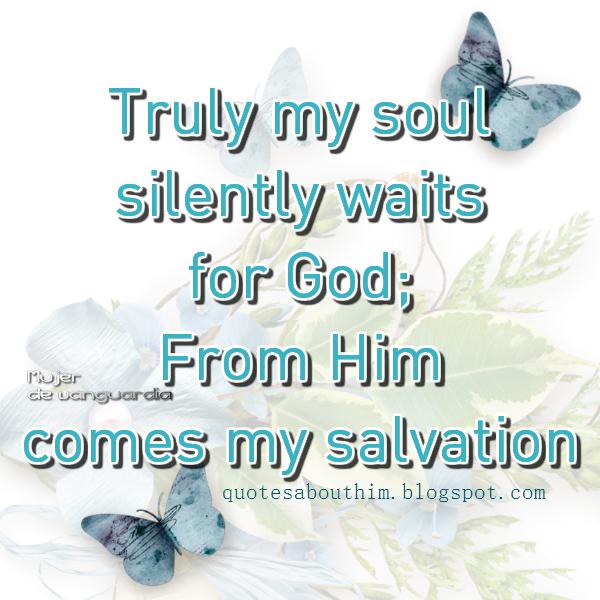 God Inspirational Quotes My Soul Silenty Waits For God  Inspirational Quotes & Happy .