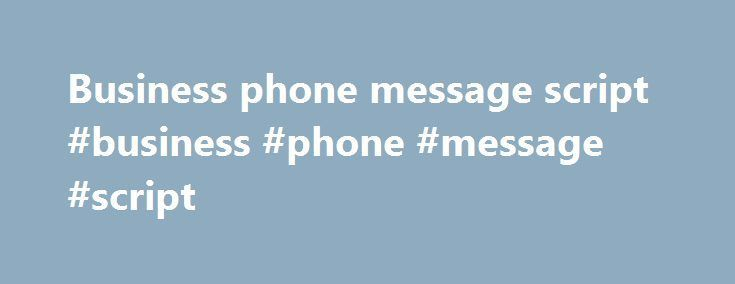 Business phone message script business phone message script http business phone message script business phone message script http m4hsunfo