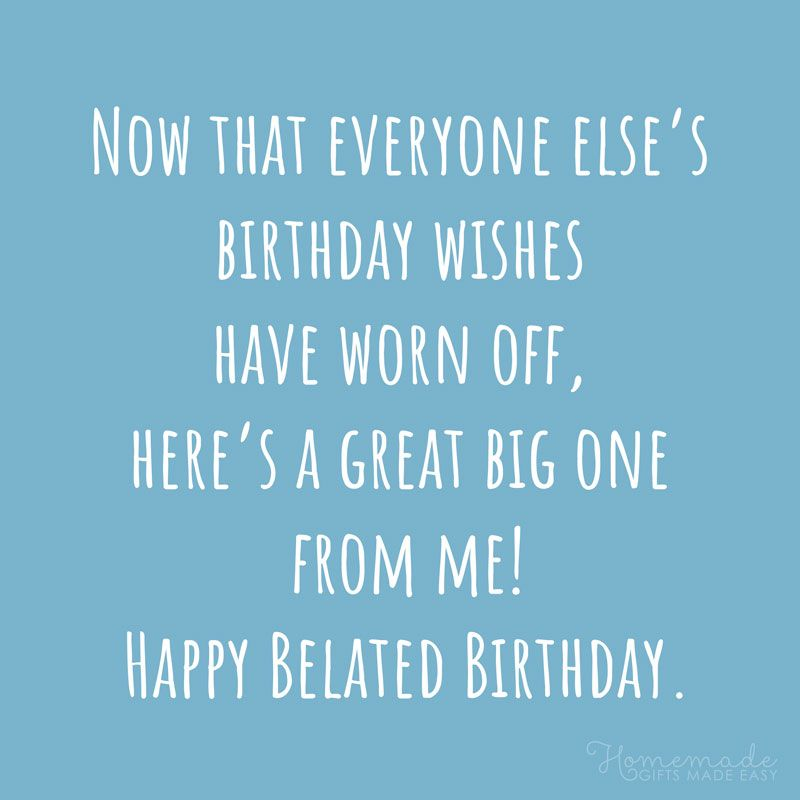 85 Happy Belated Birthday Wishes For Friends And Family Belated Happy Birthday Wishes Birthday Wishes For Friend Late Happy Birthday Wishes