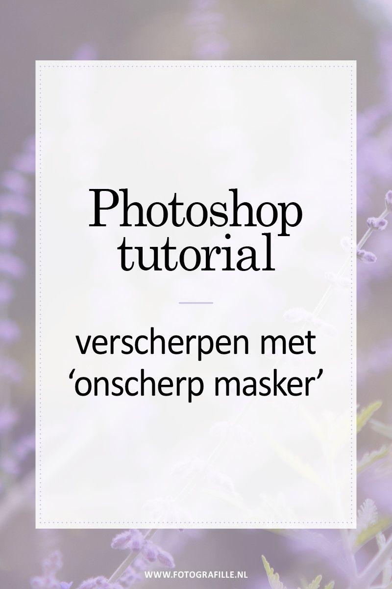 Tutorial Verscherpen Met Onscherp Masker Fotografille