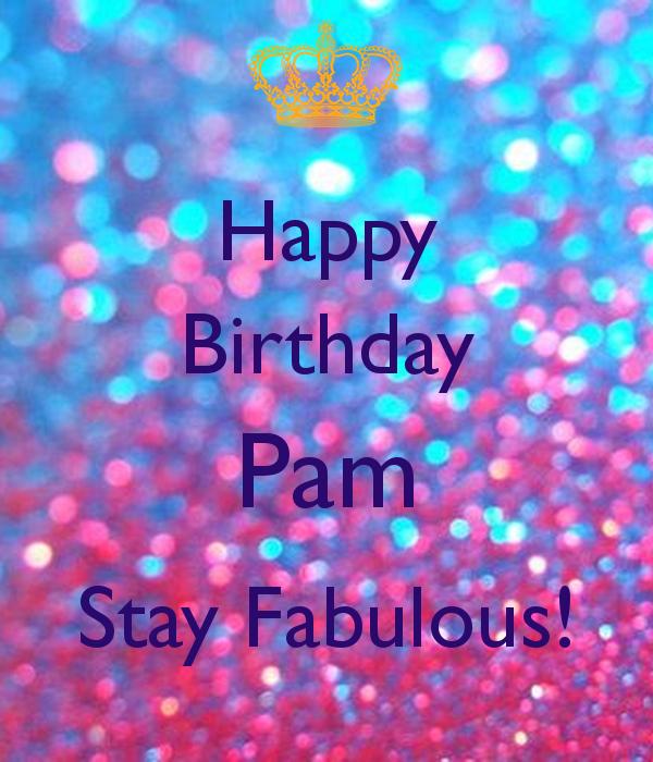 836d67048c75646797c38ed159601225 happy birthday pam images google search happy birthday