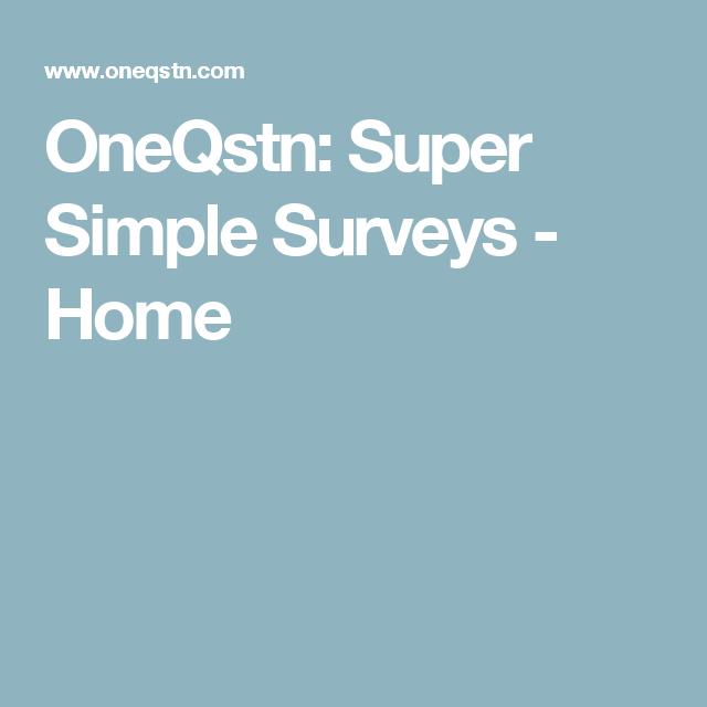 OneQstn: Super Simple Surveys - Home
