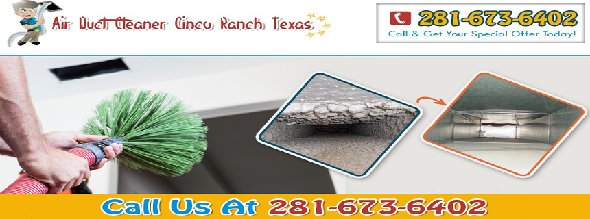Air Duct Cleaning Cinco Ranch of Texas can help you remove