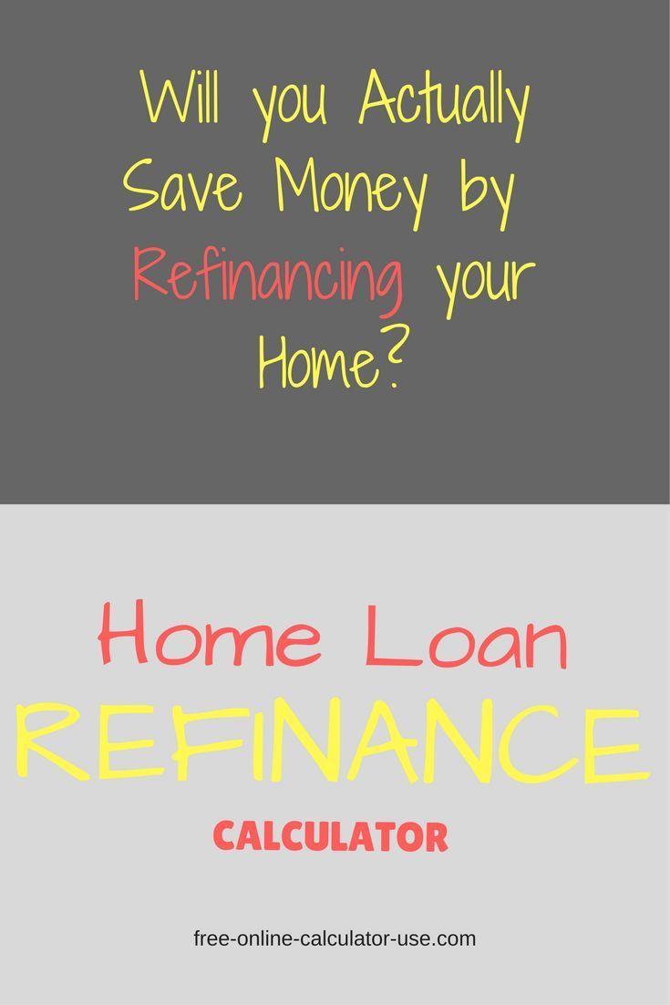 home loan refinance calculator should i refinance save amount refinance calculator calculator and financial literacy