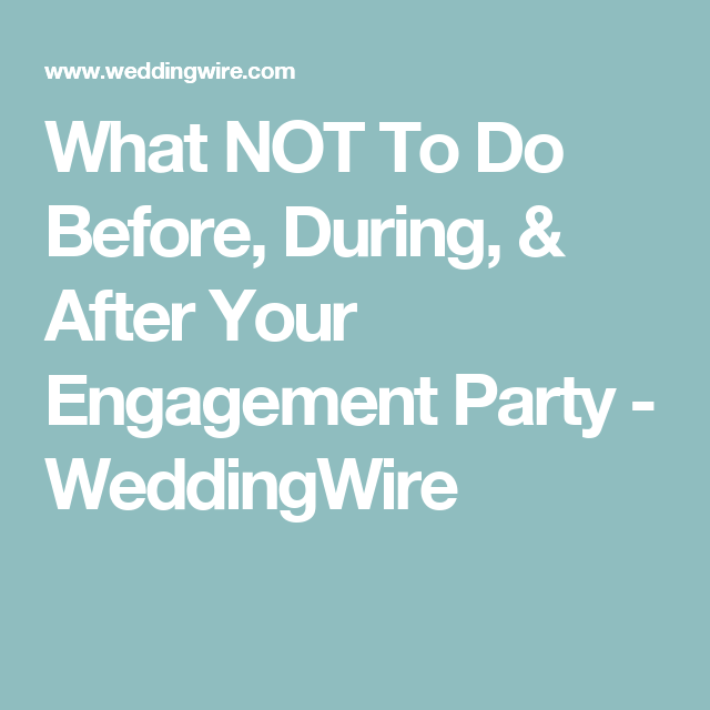 Christmas Engagement Party Ideas Part - 37: What NOT To Do Before, During, U0026 After Your Engagement Party