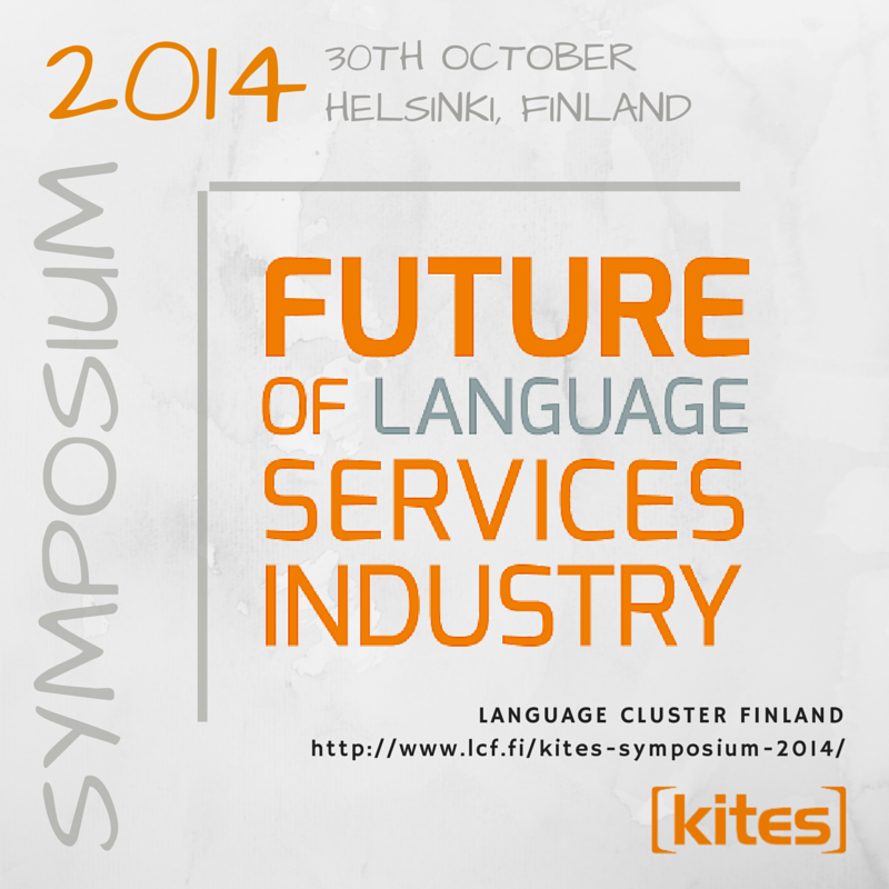 The Future of Language Services Industry - Symposium on October 30th, 2014 in Helsinki