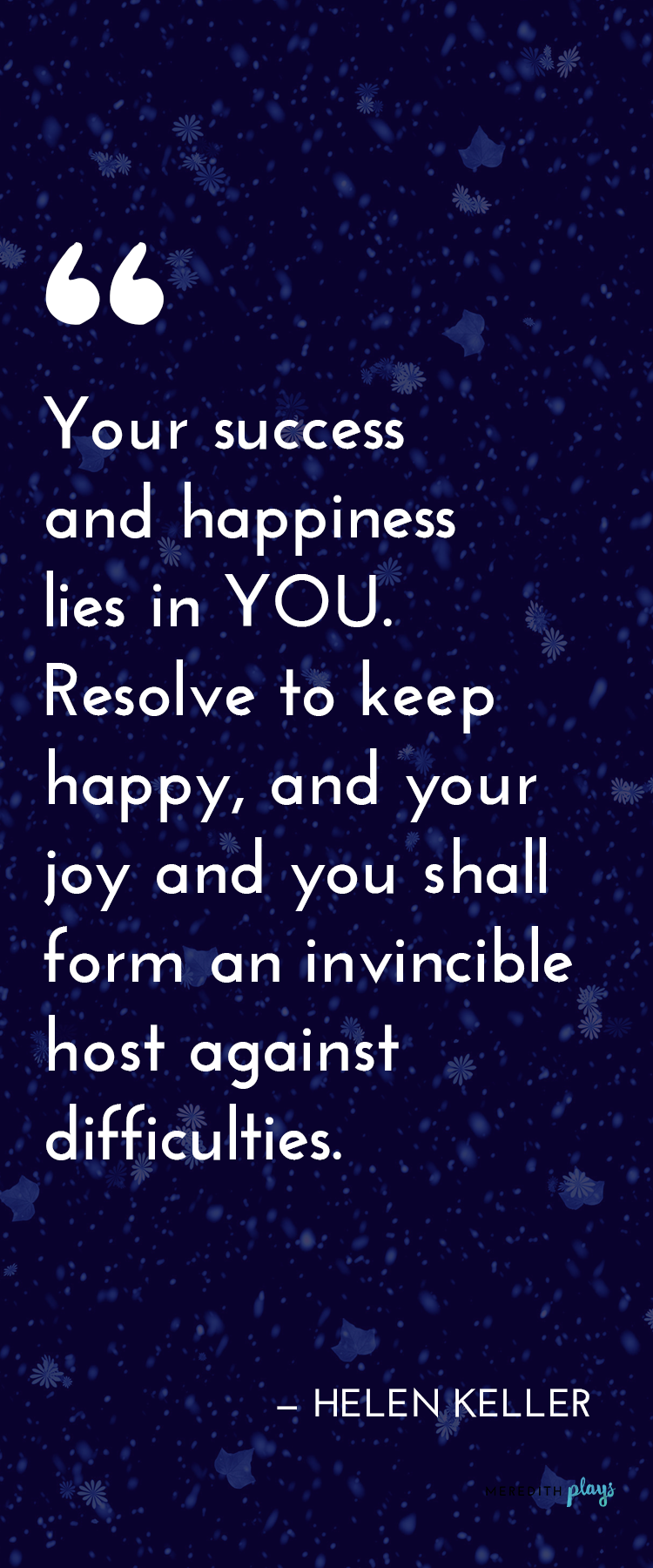 New Years Eve Quotes Helen Keller Sayings Inspirational Quotes Spiritual Quotes Quotes To Live By Quotations