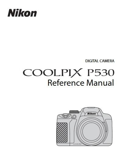Nikon Coolpix P530 Manual, Camera Owner User Guide and