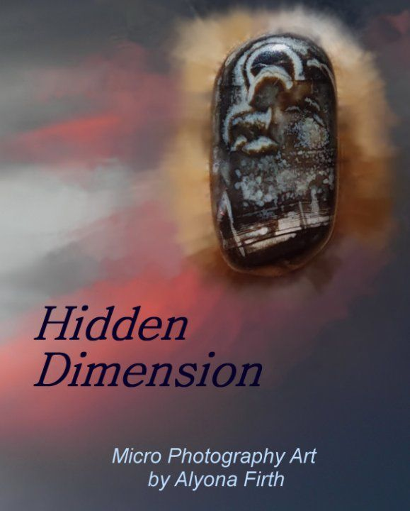 In this photo book you will see high quality micro photography of Nature's hidden beauty.  These incredible pictures are created with the purpose of presenting unusually interesting works of natural art - and, sometimes, with Alyona's Firth interpretation.
