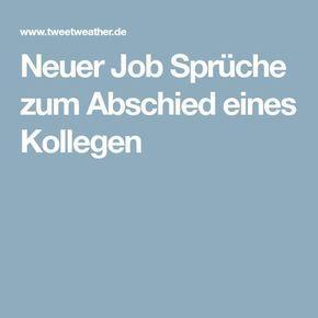 Neuer Job Spruche Zum Abschied Eines Kollegen Spruche Abschied
