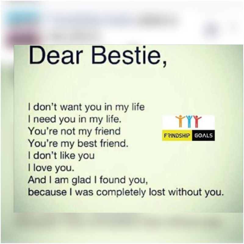 Well I Don T Remember Being Without You But If I Was Without You I D Be Lost Friendship Quotes Funny Friendship Quotes True Friendship