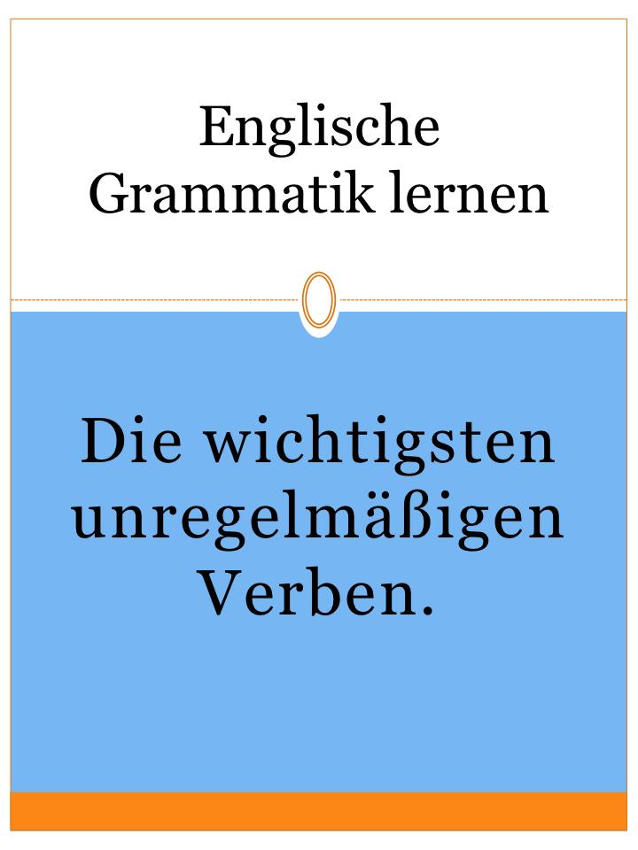 Unregelmassige Englische Verben Pdf Liste Drucken Englisch Lernen Grammatik Englisch Lernen Verben