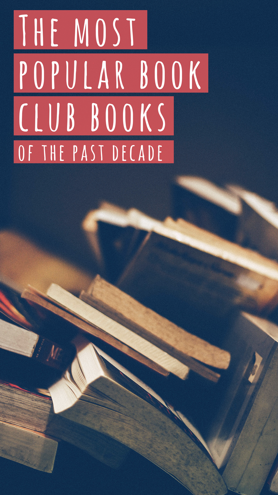 The Most Popular Book Club Books Of The Past Decade Pinterest