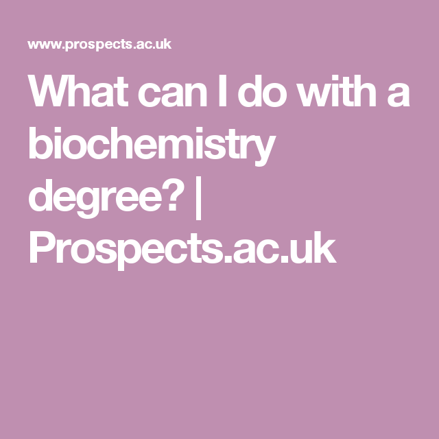 What Can I Do With A Biochemistry Degree Prospects