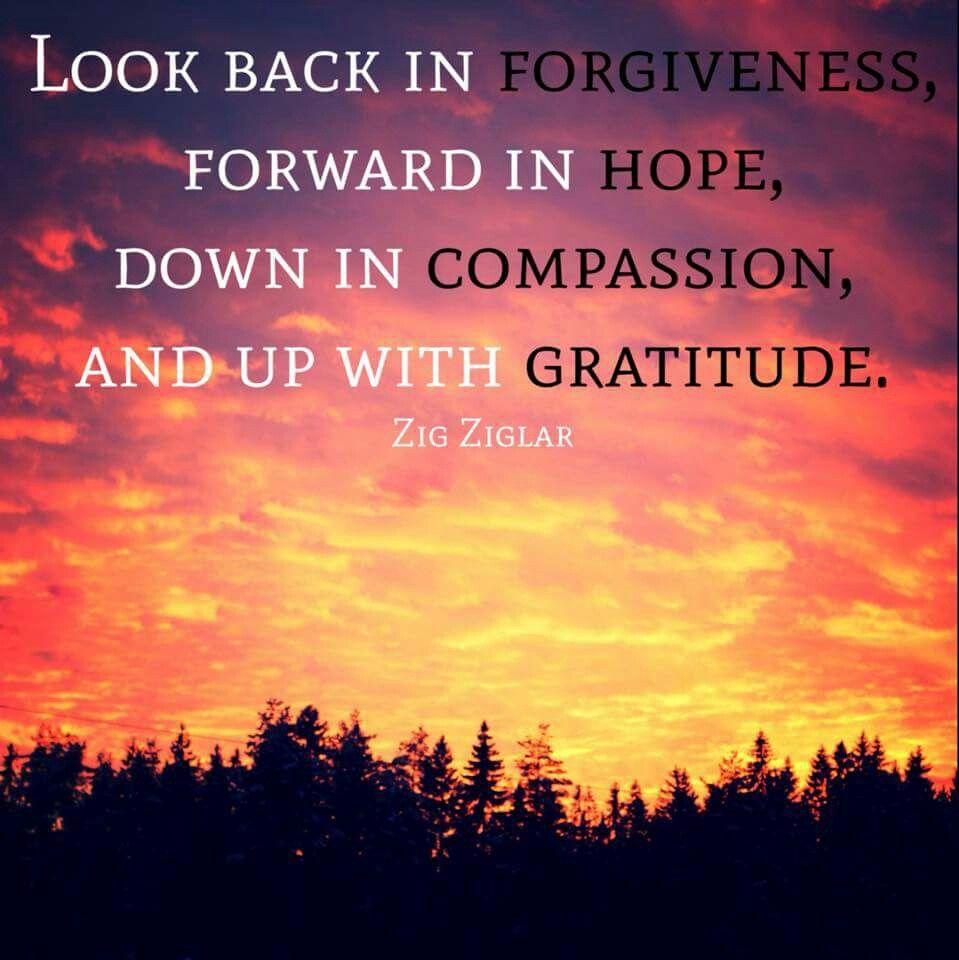 Look Back In Forgiveness, Forward In Hope, Down In