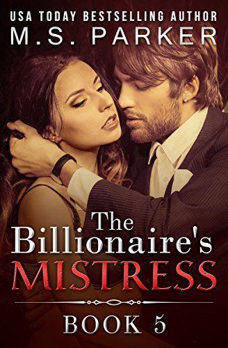 The Billionaire S Mistress 5 A Billionaire Romance With Images Billionaire Romance Billionaire Romance Books Romance Books