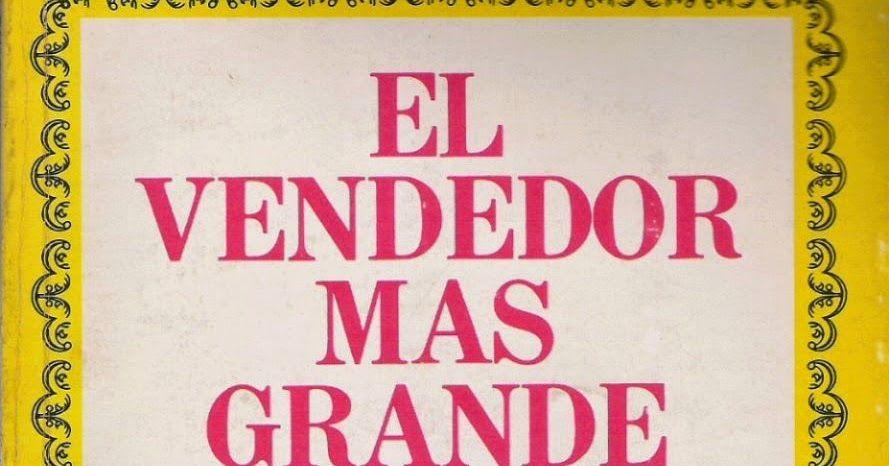 Titulo El Vendedor Mas Grande Del Mundo Autor Og Mandino Genero Auto Ayuda Ano 1968 Editorial Diana C In 2020 Novelty Sign Novelty