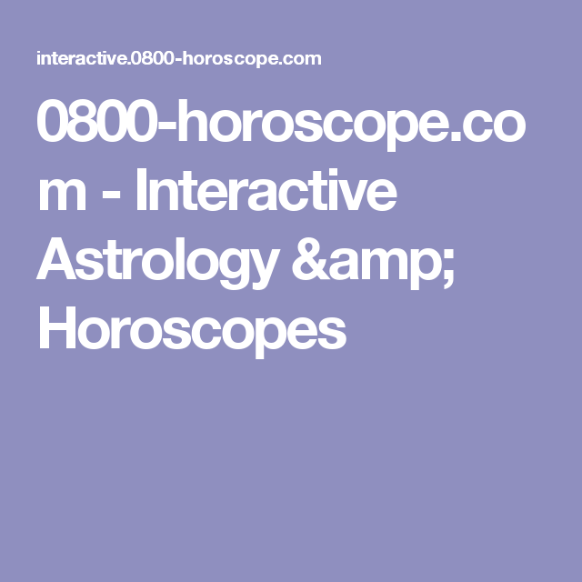 0800 Horoscope Interactive Astrology Horoscopes Natal