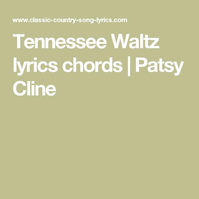 Tennessee Waltz Lyrics Chords Patsy Cline Ukulele Pinterest