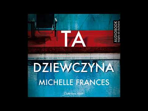 Michelle Frances Ta Dziewczyna Audiobook Youtube Audiobooki Ksiazka Ksiazki