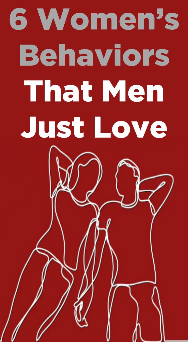 6 Women's Behaviors That Men Just Love