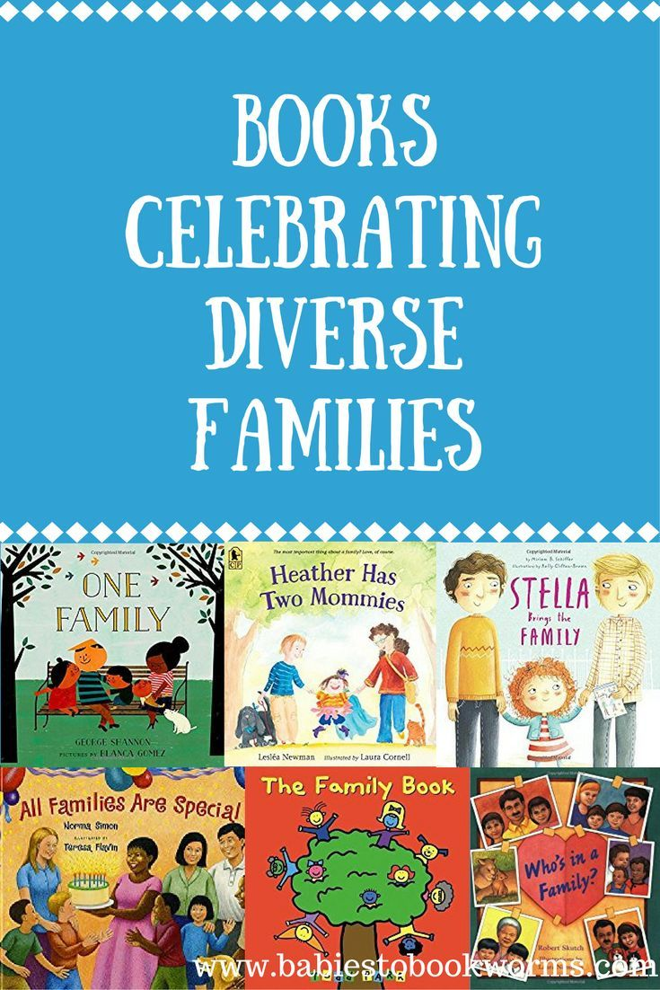 Celebrating Diverse Families Babies To Bookworms Family Books Books Childrens Books