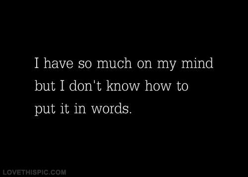 I have so much on my mind love quotes quotes quote girl ...