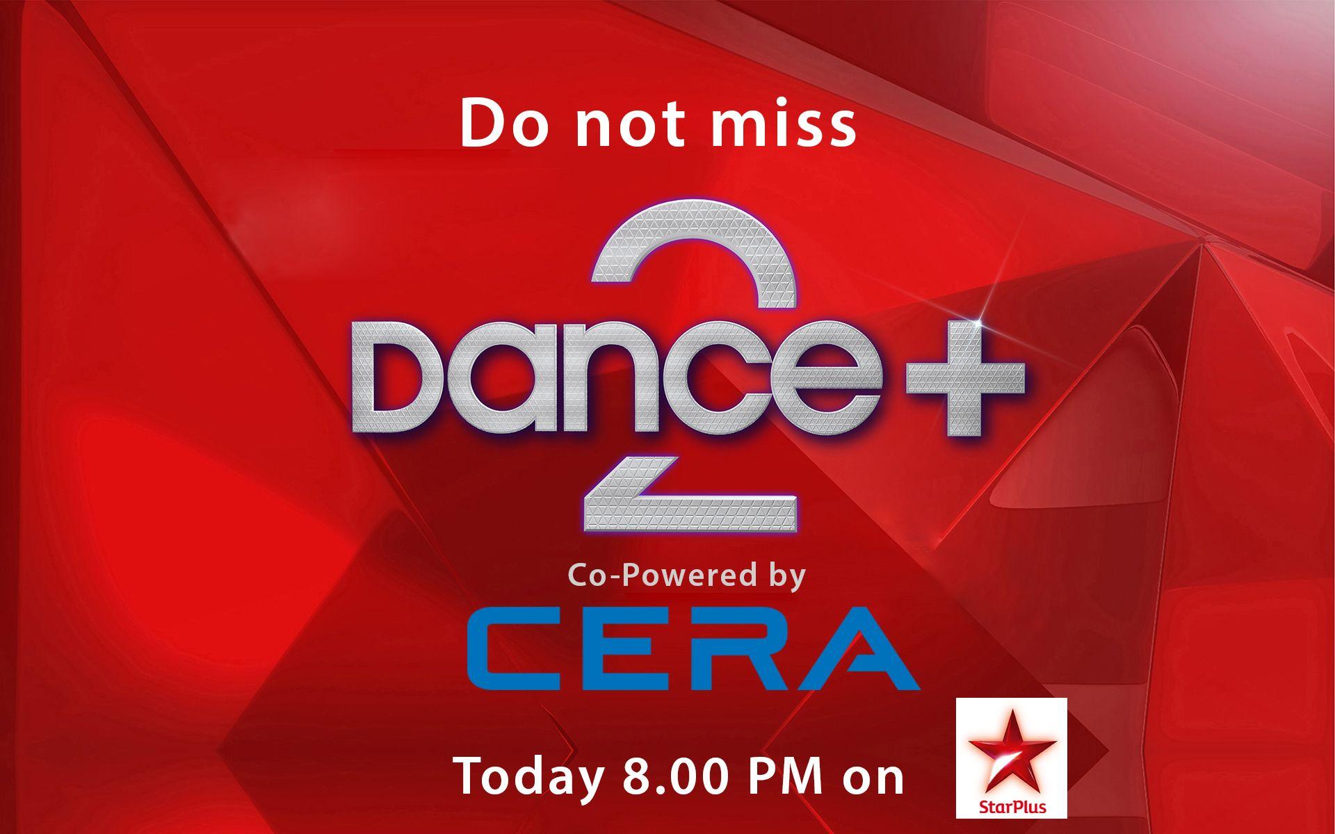 Watch India's most popular #dance show, #DancePlus2! Today, 8 pm onwards.  #CERA #ReflectsMyStyle #StarPlus