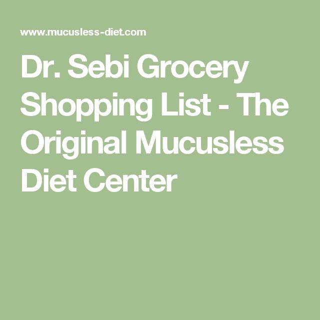 Dr Sebi Grocery Shopping List  The Original Mucusless Diet