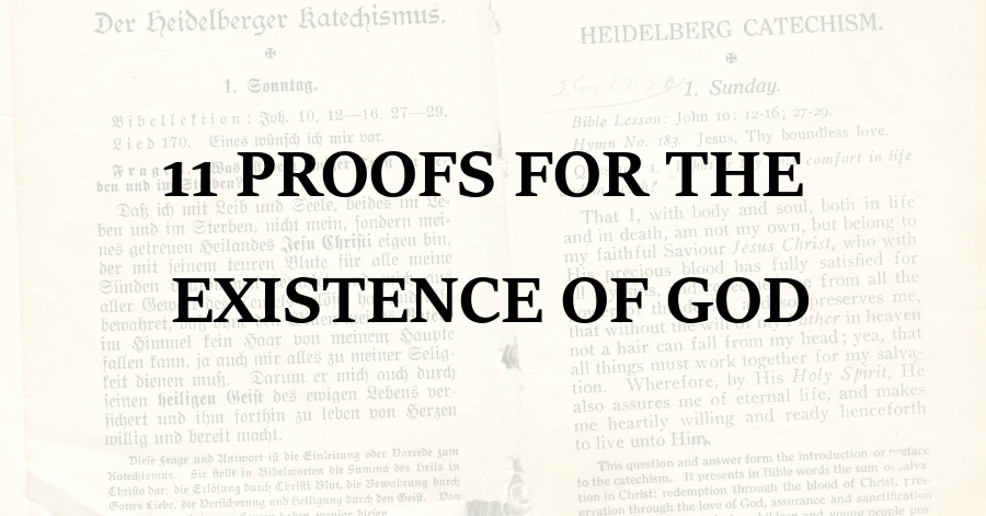 11 Proofs For The Existence Of God Purely Presbyterian Existence Of God Theology God