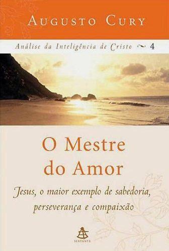 O Mestre Do Amor Analise Da Inteligencia De Cristo Vol 4